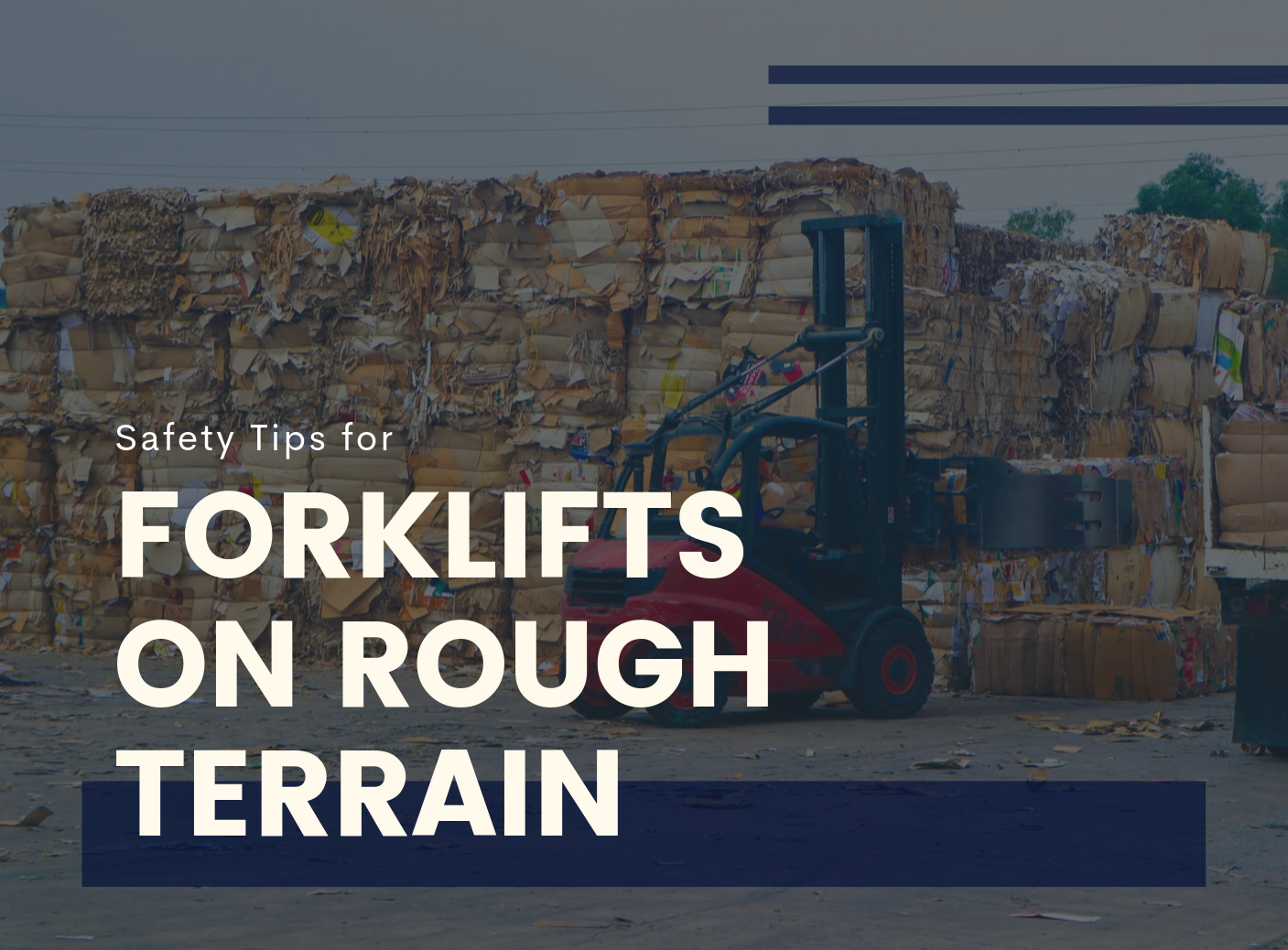 Safety Tips for Forklifts on Rough Terrain
